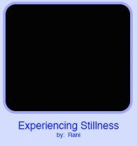 Experiencing Stillness