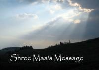 Inspiring Video: Shree Maa's Message